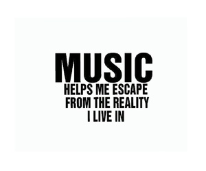 music, quote, and reality image