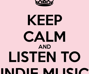 keep calm, indie, and music image