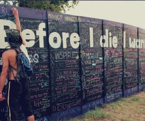 before i die, die, and before image