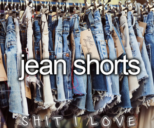 shorts, jeans, and shit i love image