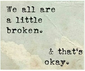 broken, quotes, and okay image