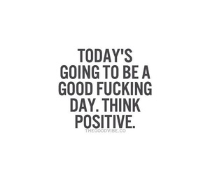 good, good day, and positive image