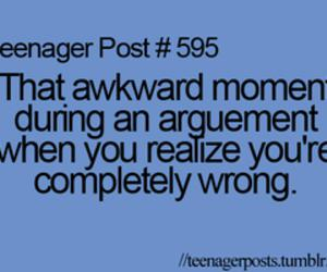 argument, teenager post, and your wrong image