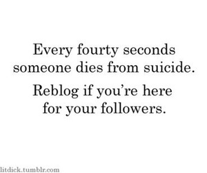 suicide, quote, and followers image