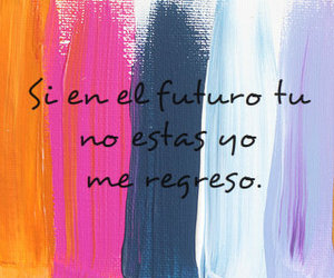 futuro, frases en español, and love image
