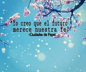 futuro, creer, and frases image