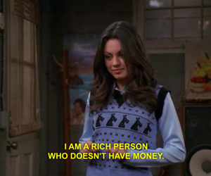 rich, quotes, and Mila Kunis image