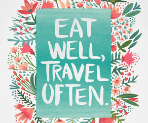 quote, travel, and eat image