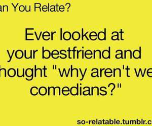 comedian, funny, and best friend image