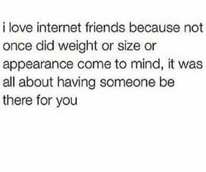 true, internet friends, and love image