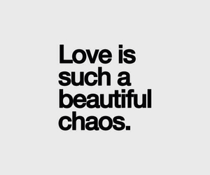 love, quote, and chaos image