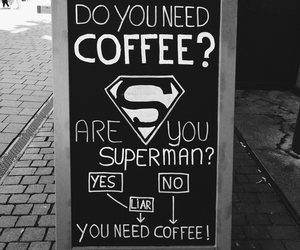 coffee, superman, and quotes image