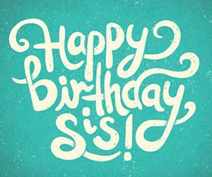 sis and happy birthday image