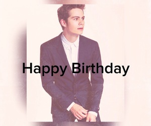 happy birthday, teen wolf, and dylan o'brien image