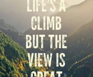 life, quotes, and climb image