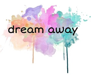 Dream, quote, and away image
