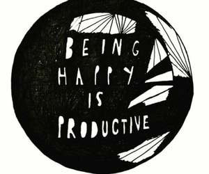 happy, productive, and quote image
