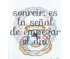 DIA, frases en español, and sonreir image