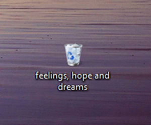 Dream, hope, and feelings image