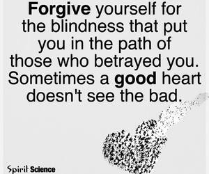blind love, forgive, and yourself image