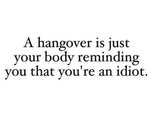 body, idiot, and hangover image