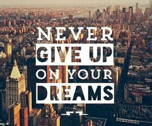 Dream, never, and give image