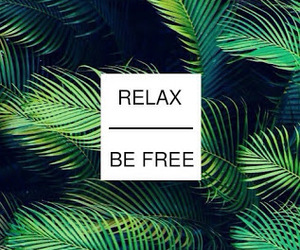 relax, be free, and green image