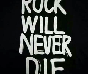 rock, die, and never image