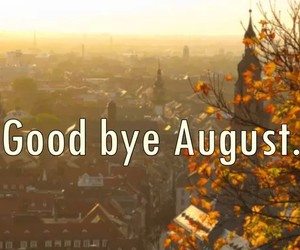 August, September, and goodbye image