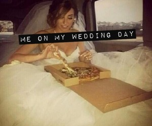 pizza, wedding, and me image