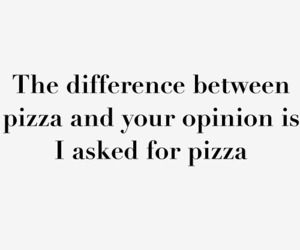 pizza, opinion, and funny image
