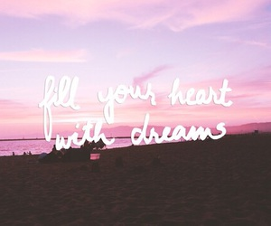 Dream, quotes, and heart image