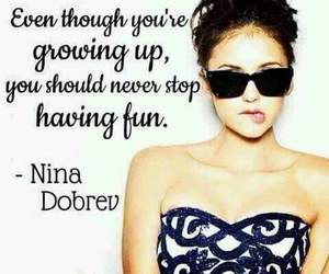 Nina Dobrev, quote, and fun image