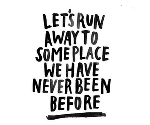 quotes, run away, and travel image