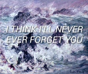 never, thoughts, and forget you image