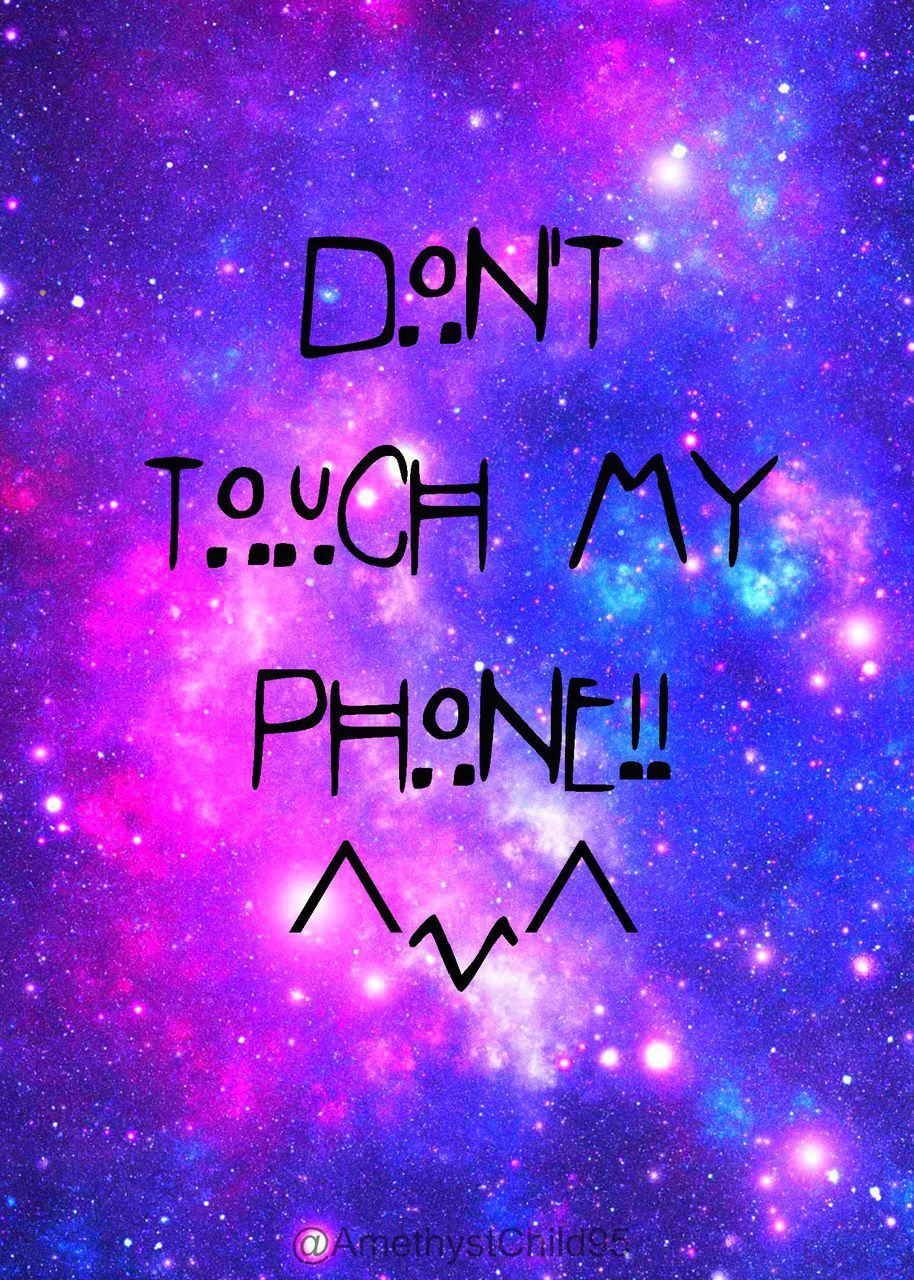 Dont Touch My Phone Uploaded By Kayla Black