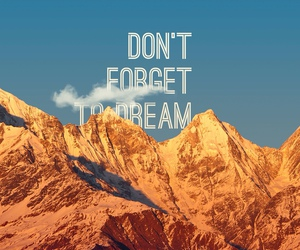 Dream, mountains, and quote image