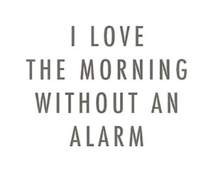 quotes, alarm, and morning image