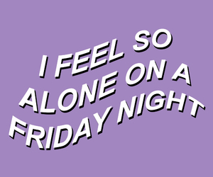 alone, friday, and purple image