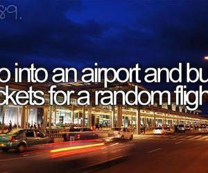 bucket list, airport, and random image