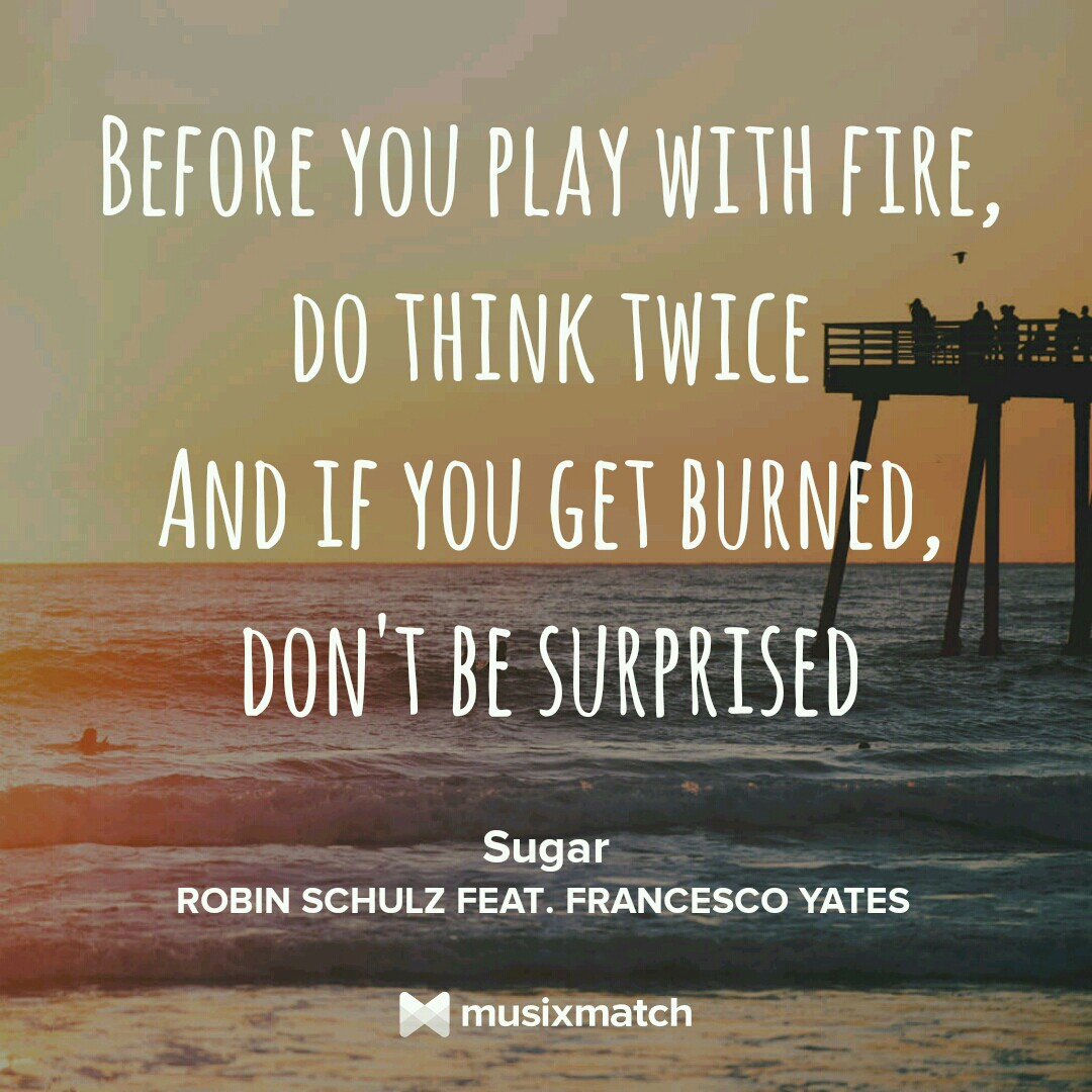 You Are Playing With Fire Quotes Braderva Doceinfo