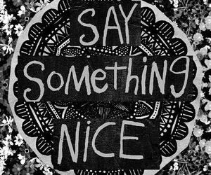 nice, say, and sonething image