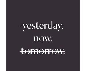 yesterday now tomorrow image