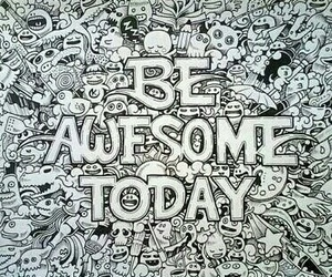 awesome, today, and be image
