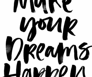 dreams, happen, and your dreams image