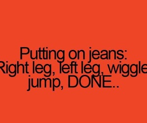 jeans, funny, and quote image