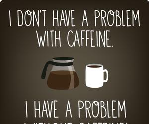 caffeine, coffee, and problem image