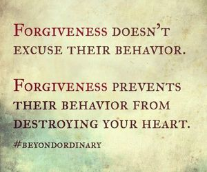 forgiveness, prevent, and heart.quotes.destroy image