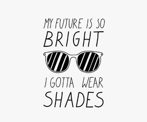 shades, future, and quote image