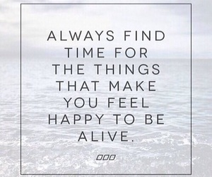 quotes, happy, and alive image